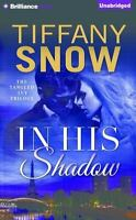 In His Shadow by Tiffany Snow (2014, CD, Unabridged)