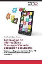 Tecnologías de Información y Comunicación en la Educación Secundaria: Elección e