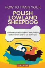How to Train Your Polish Lowland Sheepdog (Dog Training Collection) : Combine.