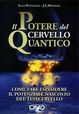 LIBRO IL POTERE DEL CERVELLO QUANTICO - ITALO PENTIMALLI, J.L. MARSHALL