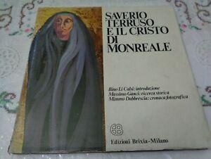 SAVERIO TERRUSO E IL CRISTO DI MONREALE DI MASSIMO GANGI EDIZIONI BRIXIA 1981