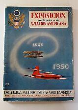 EXPOSICIÓN DEDICADA A LA AVIACIÓN AMERICANA. 1903 1950. Catálogo
