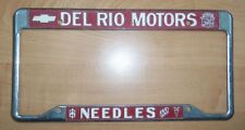 "DEALER LICENSE FRAME NEW CHEV CAD BUICK PONT OLDS ""DEL RIO MOTORS"" ""NEEDLES"""