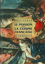 Le poisson dans la cuisine française Pellaprat cooking fish gastronomie recette
