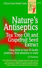 Nature's Antiseptics : Tea Tree Oil and Grapefruit Seed Extract by C. J....
