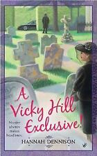 A Vicky Hill Exclusive!, , Dennison, Hannah, Very Good, 2008-03-04,