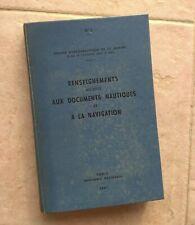 Livre Renseignements relatifs aux documents nautiques et a la navigation,1967