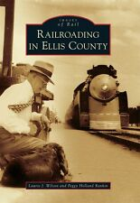 Railroading in Ellis County [Images of Rail] [TX] [Arcadia Publishing]
