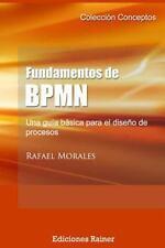 Fundamentos de BPMN : Una Gu?a B?sica para el Dise?o de Procesos: By Morales,...
