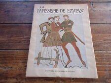 LA TAPISSERIE DE BAYEUX - A.LEJARD - MUSEE CHEFS-D'OEUVRE - 1947