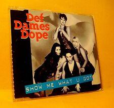 MAXI Single CD DEF DAMES DOPE Show Me What You Got 5TR 1995 eurodance