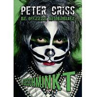 Peter Criss (KISS) Ungeschminkt Die offizielle Autobiografie NEU 2013