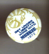 LIBERTY 's Wing 1972 pin ED MUSKIE pinback  Also ALSO Ran '72 Logo US Bald EAGLE