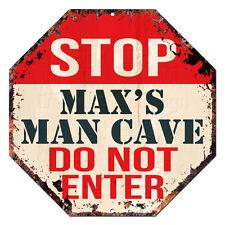 OTGM-0255 STOP MAX'S MAN CAVE Tin Rustic Sign Man Cave Decor Gift Ideas
