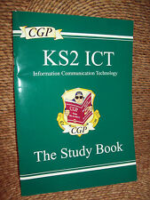 KS2 ICT- INFORMATION COMMUNICATION TECHNOLOGY - THE STUDY BOOK