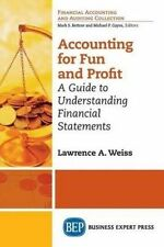 Accounting For Fun and Profit: A Guide to Understanding Financial Statements