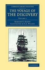 The Voyage of the Discovery: Volume 1 (Cambridge Library Collection - Polar Expl