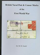 BRITISH NAVAL POST AND CENSOR MARKS OF THE FIRST WORLD WAR:Dr Gould Postal Hist
