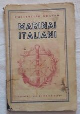 "Costantino Grasso ""Marinai italiani"" Elpis 1929 (biografie) RARO"