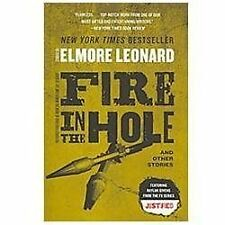 Fire In The Hole: Stories: By Elmore Leonard
