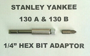 "130A & 130B STANLEY YANKEE SCREWDRIVER - 1/4"" HEX BIT ADAPTER ADAPTOR HOLDER"