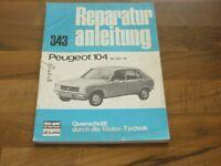 PEUGEOT 104 ab Juli 1976 Motor Getriebe Fahrwerk Elektrik WERKSTATT HANDBUCH