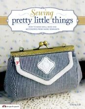 Sewing Pretty Little Things How to Make Small Bags & Clutches from Fabric Remnan