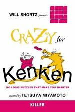 Will Shortz Presents Crazy for Kenken Killer: 100 Logic Puzzles That Make You Sm