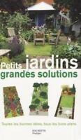 Petits jardins, grandes solutions - Emilie Courtat - Hachette Les carrés verts