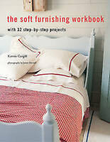 Soft Furnishing Workbook: With 32 Step-by-step Projects, Cargill, Katrin, Used;