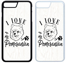 I Love My Pomeranian Phone Case Cover iPhone 4 5 6 7 8 X XR XS Max Plus