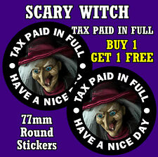 SCARY WITCH - TAX PAID IN FULL - CAR STICKERS - REPLACE OLD TAX DISC - NEW/GIFT