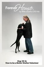 Forever Home... : Dog Training 101 and How to Be a Better Shelter Volunteer...