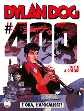 Dylan Dog N° 400 - E Ora, L'Apocalisse - Cover Claudio Villa - Bonelli #MYCOMICS