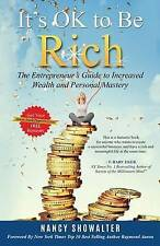 It's OK to Be Rich: The Entrepreneurs Guide to Increased Wealth and Personal Mas