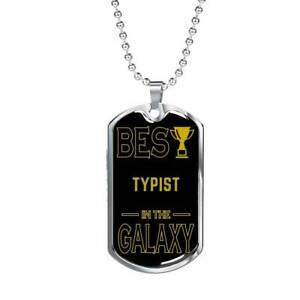 """Best Typist In The Galaxy Necklace Stainless Steel or 18k Gold Dog Tag w 24"""""""