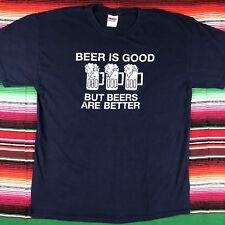 Beer Is Good But Beers Are Better Party Drinking T-Shirt, Adult Large