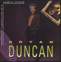 Bryan Duncan : Anonymous Confessions Of A Lunatic Frien CD