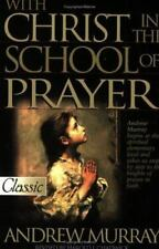 Pure Gold Classics: With Christ in the School of Prayer by Andrew Murray (1999,