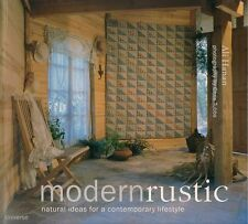 Modern Rustic: Natural Ideas for a Contemporary Lifestyle by Ali Hanan