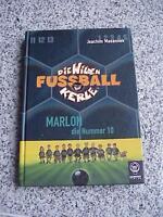 Die Wilden Fussballkerle 10. Marlon, die Nummer 10 von Joachim Masannek (2005)
