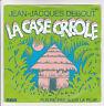 """Jean-Jacques DEBOUT Vinyle 45T 7"""" SP LA CASE CREOLE - RCA 8061 F Rèduit RARE"""
