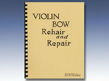 Violin Bow Rehair and Repair by Harry Wake