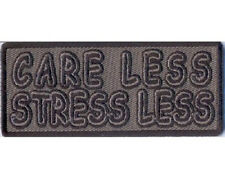 CARE LESS STRESS LESS EMBROIDERED IRON ON BIKER PATCH