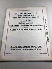 Original Allis Chalmers/Gleaner Model E Combine Dealer Instructions Manual