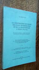 la construction du palais des états de Bourgogne et de la place royale à Dijon
