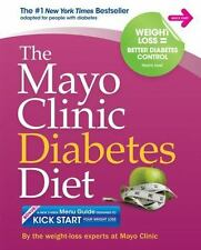 The Mayo Clinic Diabetes Diet: The #1 New York Bestseller adapted for people wit