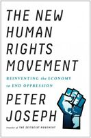New Human Rights Movement : Reinventing the Economy to End Oppression, Paperb...