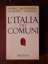 L'ITALIA DEI COMUNI Medio Evo dal 1000 al 1250 Indro Montanelli Roberto Gervaso