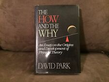 The How and the Why by David Park. Princeton University Press, 1st Ed., Signed